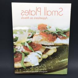 Small Plates Appetizers As Meals Cookbook Small Portion Reci
